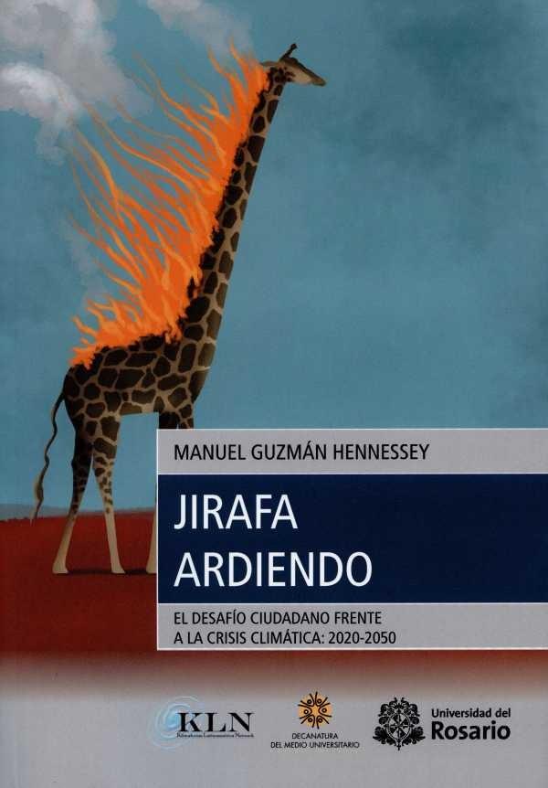 Jirafa ardiendo. El desafío ciudadano frente a la crisis climática: (2020-2050)