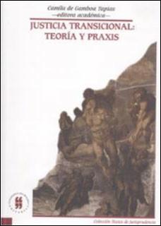 Justicia Transicional: Teoría y Praxis