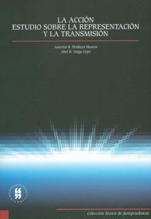 La acción. Estudio sobre la representación y la transmisión