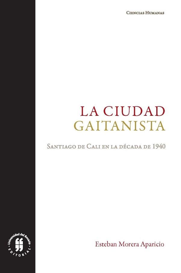 La ciudad gaitanista. Santiago de Cali en la década de (1940)