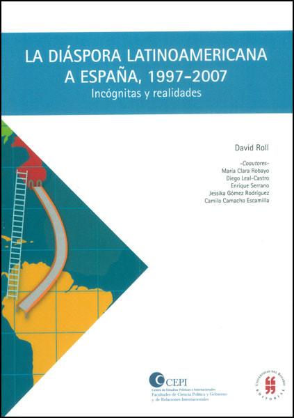 La diáspora latinoamericana a España, (1997 - 2007). Incógnitas y realidades