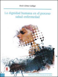 La dignidad humana en el proceso salud - enfermedad