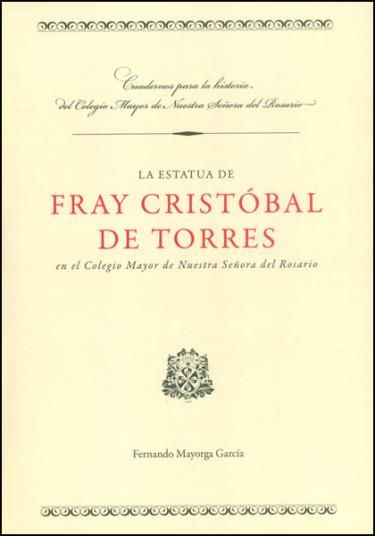 La estatua de Fray Cristóbal de Torres en el Colegio Mayor de Nuestra Señora del Rosario