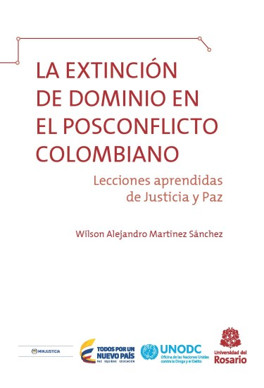 La extinción de dominio en el posconflicto colombiano. Lecciones aprendidas de Justicia y Paz