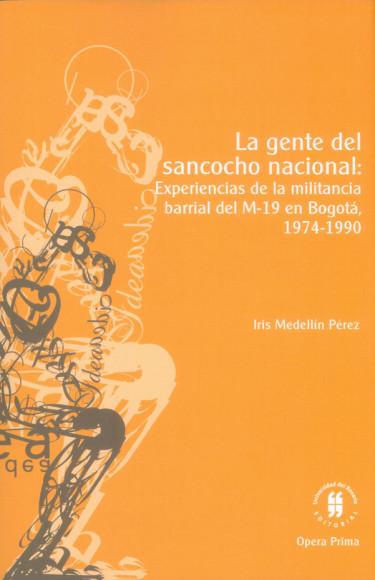 La gente del sancocho nacional: experiencias de la militancia barrial del M-19 en Bogotá, (1974-1990)
