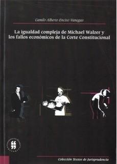 La igualdad compleja de Michael Walzer y los fallos económicos de la Corte Constitucional