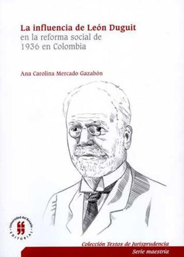 La influencia de León Duguiten la reforma social de 1936 en Colombia.