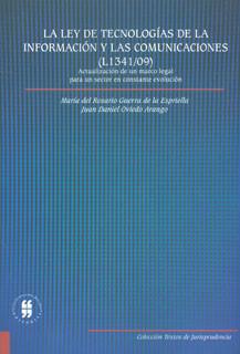 La ley de tecnologías de la información y las comunicaciones (L1341/09) Actualización de un marco legal para un sector en constante evolución. Incluye CD