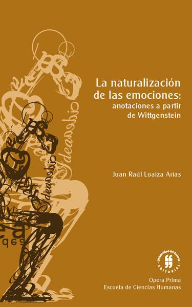 La naturalización de las emociones. Anotaciones a partir de Wittgenstein