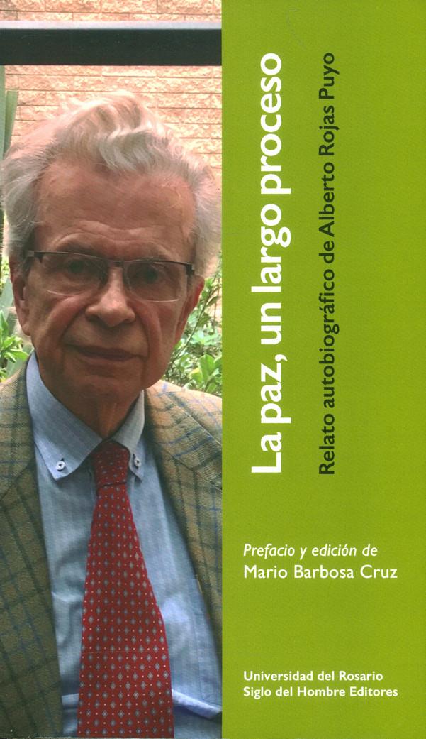 La paz, un largo proceso. Relato autobiográfico de Alberto Rojas Puyo