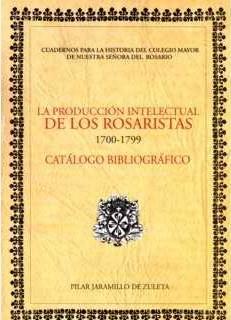 La producción intelectual de los Rosaristas. 1700-1799. Catálogo bibliográfico