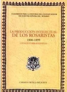 La producción intelectual de los Rosaristas. 1800-1899. Catálogo bibliográfico
