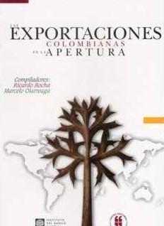 Las exportaciones colombianas en la apertura
