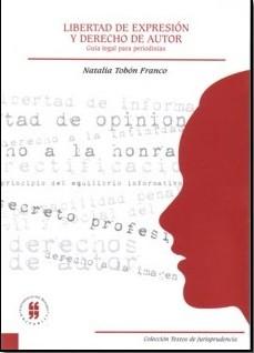 Libertad de expresión y derecho de autor. Guía legal para periodistas