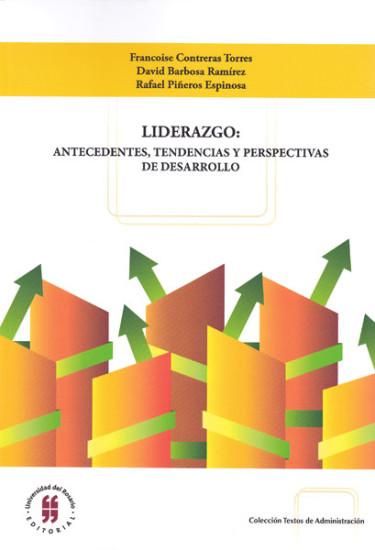 Liderazgo: antecedentes, tendencias y perspectivas de desarrollo. Implicaciones para la organización actual