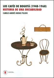 Los cafés de Bogotá (1948-1968).Historia de una sociabilidad