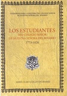 Los estudiantes del Colegio Mayor de Nuestra Señora del Rosario (1773-1826)