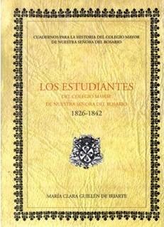 Los estudiantes del Colegio Mayor de Nuestra Señora del Rosario (1826-1842)