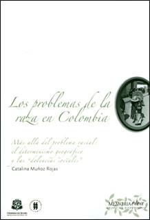 Los problemas de la raza en Colombia. Más allá del problema racial: el determinismo geográfico y las dolencias sociales.