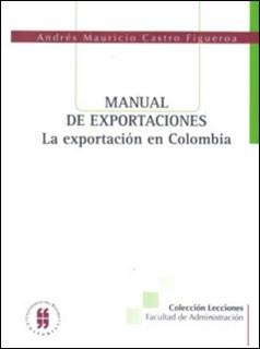 Manual de exportaciones. La exportación en Colombia