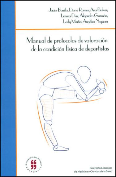 Manual de protocolos de valoración de la condición física de deportistas. Estudio de caso: Universidad del Rosario