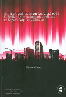 Marcas políticas en las ciudades. El declive de las maquinarias políticas en Bogotá, Nápoles y Chicago
