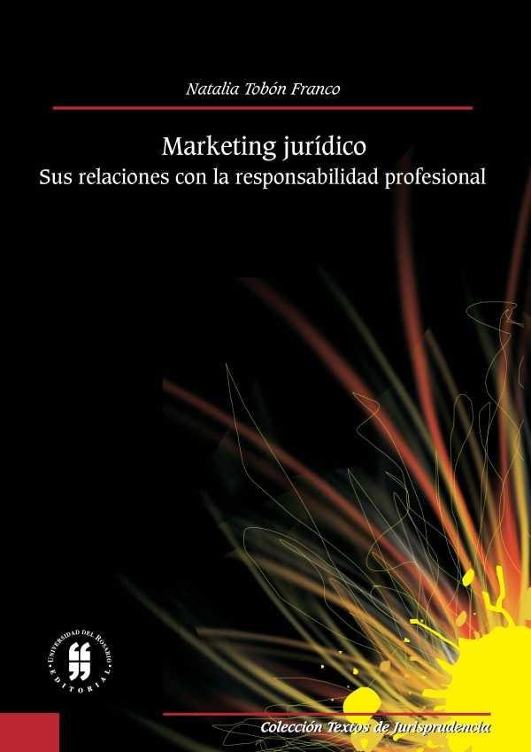 Marketing jurídico. Sus relaciones con la responsabilidad profesional