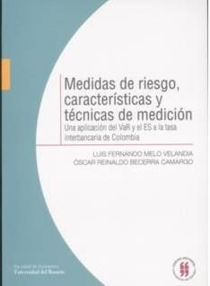 Medidas de riesgo, características y técnicas de medición. Una aplicación del VaR y el ES a la tasa interbancaria de Colombia