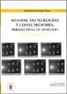 Medios, tecnologías y consumidores: perspectivas de mercado