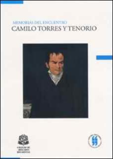 Memorias del encuentro Camilo Torres y Tenorio