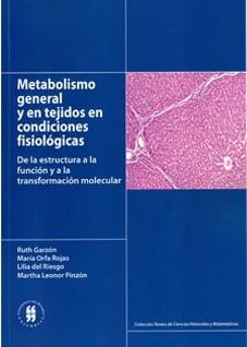 Metabolismo general y en tejidos en condiciones fisiológicas. De la estructura a la función transformación molecular