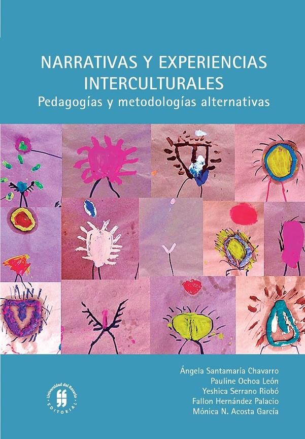Narrativas y experiencias interculturales. Pedagogías y metodologías alternativas