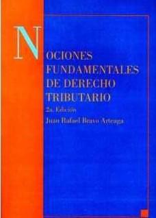 Nociones fundamentales de Derecho Tributario (2a. Edición)