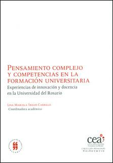Pensamiento complejo y competencias en la formación universitaria. Experiencias de innovación y docencia en la Universidad del Rosario