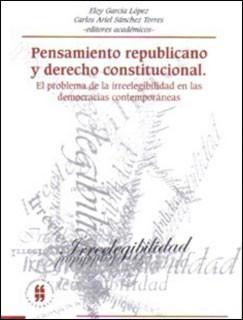 Pensamiento republicano y derecho constitucional. El problema de la irreelegibilidad en las democracias contemporáneas