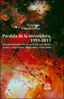 Pérdida de la investidura, 1991-2011: una herramienta eficaz contra la corrupción de los congresistas, diputados y concejales