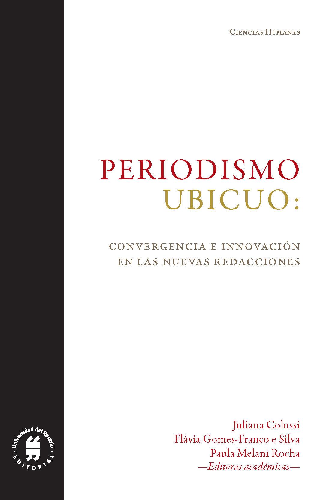 Periodismo ubicuo: convergencia e innovación en las nuevas redacciones