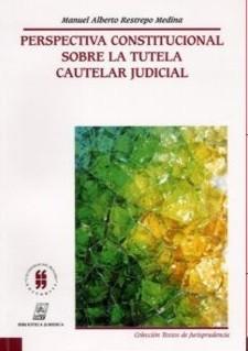 Perspectiva constitucional sobre la tutela cautelar judicial