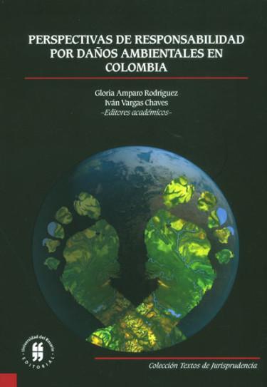 Perspectivas de responsabilidad por daños ambientales en Colombia