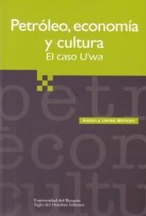 Petróleo, economía y cultura. El caso Uwa