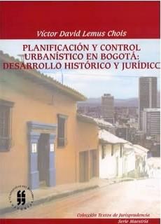 Planificación y control urbanístico en Bogotá: Desarrollo histórico y jurídico
