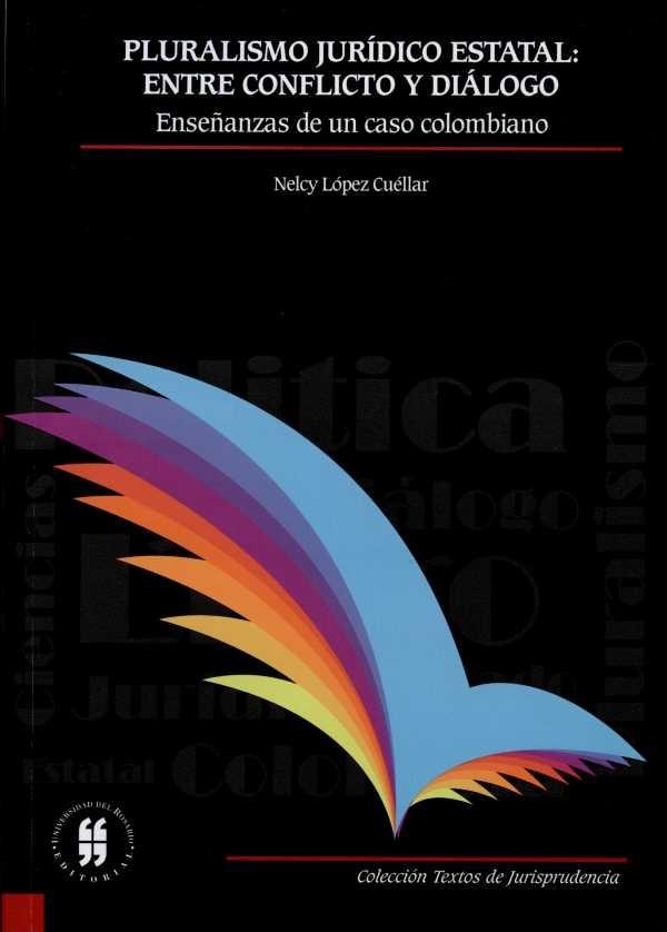 Pluralismo jurídico estatal: entre conflicto y diálogo. Enseñanzas de un caso colombiano