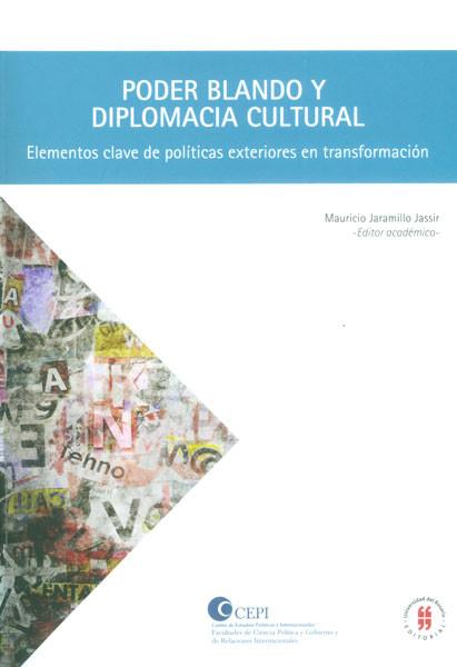 Poder blando y diplomacia cultural. Elementos claves de políticas exteriores en transformaciones