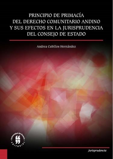 Principio de primacía del derecho comunitario andino y sus efectos en la jurisprudencia del Consejo de Estado