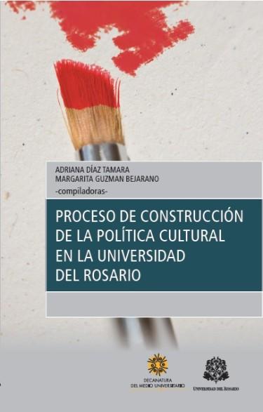 Proceso de construcción de la política cultural en la Universidad del Rosario