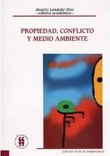 Propiedad, conflicto y medio ambiente