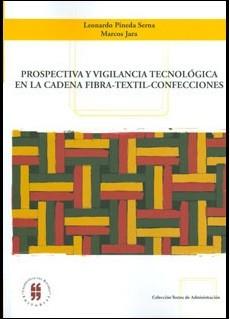 Prospectiva y vigilancia tecnológica en la cadena fibra-textil-confecciones
