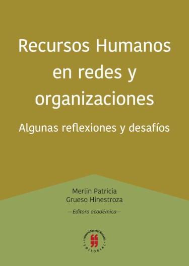 Recursos Humanos en redes y organizaciones. Algunas reflexiones y desafíos