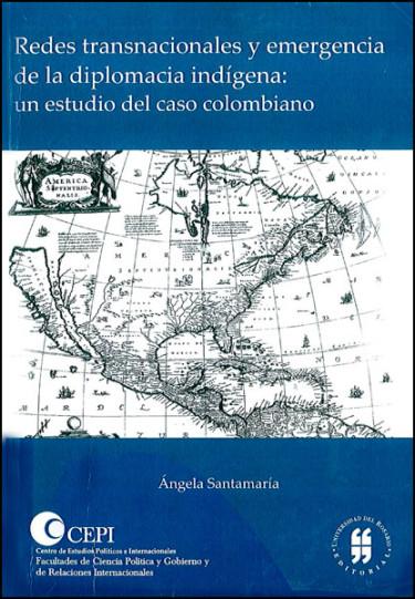 Redes transnacionales y emergencia de la diplomacia indígena: un estudio a partir del caso colombiano