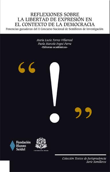Reflexiones sobre la libertad de expresión en el contexto de la democracia. Ponencias ganadoras del II Concurso Nacional de Semilleros de Investigación